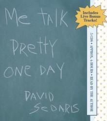 Me Talk Pretty One Day (Audio) - David Sedaris