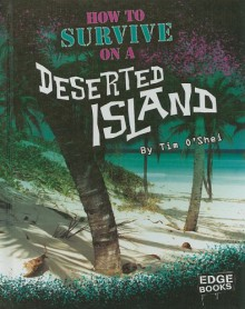 How to Survive on a Deserted Island - Tim O'Shei, Al Siebert