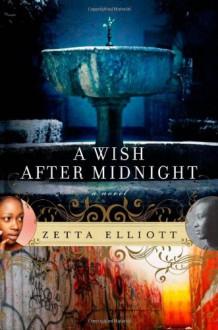 A Wish After Midnight - Zetta Elliott