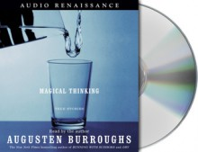 Magical Thinking: True Stories - Augusten Burroughs, Jennifer Enderlin