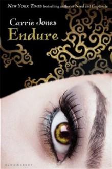Endure (Need) - Carrie Jones