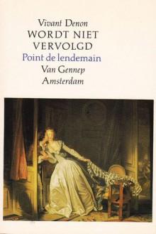 Eenmaal, immermeer - Vivant Denon, Martin de Haan, Rokus Hofstede