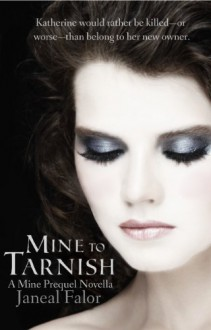 Mine to Tarnish - Janeal Falor