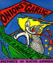 Onions and Garlic: An Old Tale - Eric A. Kimmel