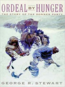 Ordeal by Hunger: The Story of the Donner Party (MP3 Book) - George R. Stewart, Jeff Riggenbach