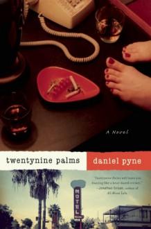 Twentynine Palms - Daniel Pyne