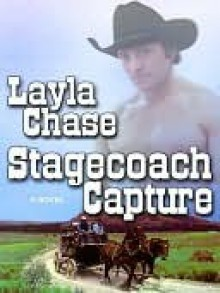 Stagecoach Capture - Layla Chase
