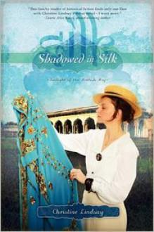 Shadowed in Silk - Christine Lindsay