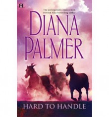 Hard To Handle (2-in-1) - Diana Palmer