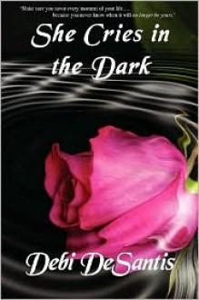 She Cries in the Dark - Debi De Santis