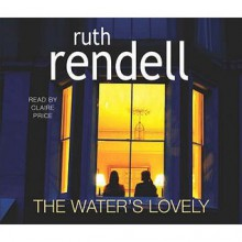 The Water's Lovely - Ruth Rendell, Claire Price