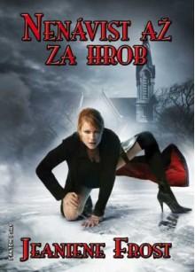 Nenávist až za hrob (Noční lovci, #3) - Zuzana Ľalíková,Jeaniene Frost