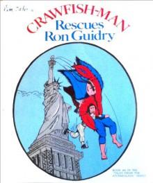 Crawfish Man Rescues Ron Guidry - Timothy Edler