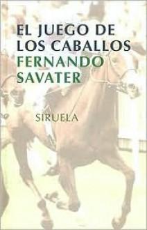 El Juego de Los caballos (Libros del Tiempo) - Fernando Savater