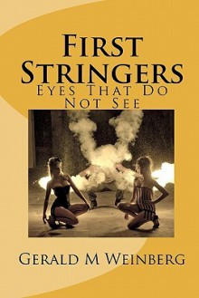 First Stringers: Eyes That Do Not See - Gerald M. Weinberg
