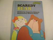 Scaredy Bear - Jacquelyn Reinach, Richard Hefter, Ruth Lerner Perle