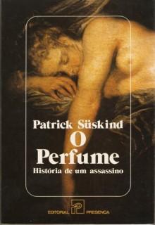 O Perfume: História de um Assassino - Patrick Süskind, Maria Emília Serros Moura