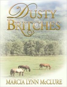 Dusty Britches - Marcia Lynn McClure