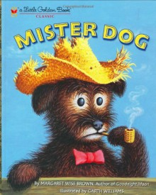 Mister Dog: The Dog Who Belonged to Himself - Margaret Wise Brown, Garth Williams