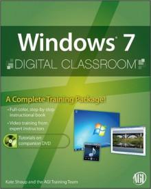 Windows 7 Digital Classroom - Kate Shoup, AGI Creative Team, AGI Training Team