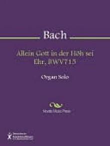 Allein Gott in der Hoh sei Ehr, BWV715 - Johann Sebastian Bach