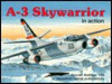 A-3 Skywarrior in Action - Aircraft No. 148 - Jim Sullivan