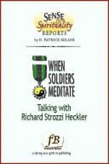 When Soldiers Meditate - D. Patrick Miller