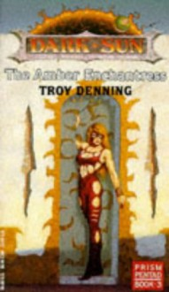 The Amber Enchantress - Troy Denning