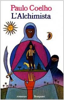 L'Alchimista - Rita Desti, Paulo Coelho