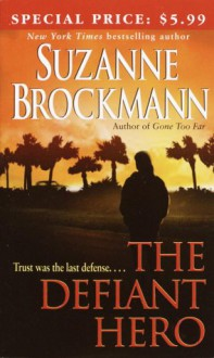 The Defiant Hero (Troubleshooters Series #2) - Suzanne Brockmann