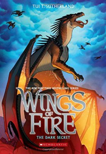 Wings of Fire Book Four: The Dark Secret - Tui T. Sutherland