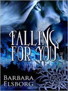 Falling for You [Trueblood 2] - Barbara Elsborg