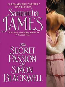 The Secret Passion of Simon Blackwell - Samantha James