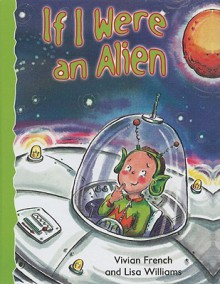 If I Were an Alien - Vivian French, Lisa Williams