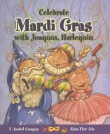 Celebrate Mardi Gras with Joaquin - Alma Flor Ada, F. Isabel Campoy