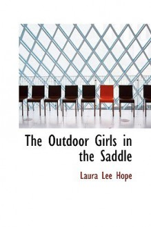 The Outdoor Girls in the Saddle - Laura Lee Hope
