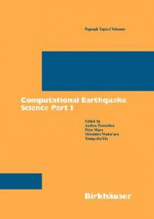 Computational Earthquake Science Part I - Andrea Donnellan, Mitsuhiro Matsu'ura, Xiang-chu Yin, Peter Mora