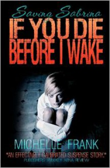 If You Die Before I Wake - Michelle Frank