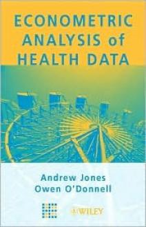 Econometric Analysis of Health Data - Andrew M. Jones