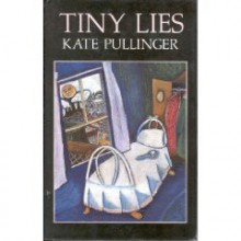 Tiny Lies - Kate Pullinger