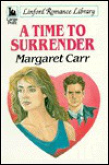 A Time to Surrender - Margaret Carr