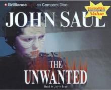 The Unwanted - John Saul, Joyce Bean