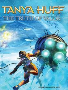 The Truth of Valor - Tanya Huff, Marguerite Gavin