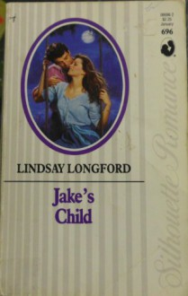 Jake's Child (Silhouette Romance, No 696) - Lindsay Longford