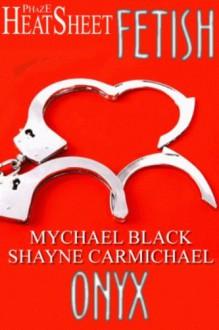 Onyx - Shayne Carmichael, Mychael Black