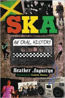 Ska: An Oral History - Heather Augustyn