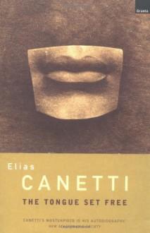 The Tongue Set Free - Elias Canetti