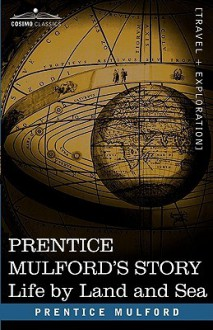 Life by Land and Sea - Prentice Mulford