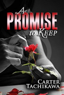 A Promise to Keep - Carter Tachikawa