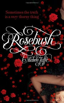 Rosebush - Michele Jaffe